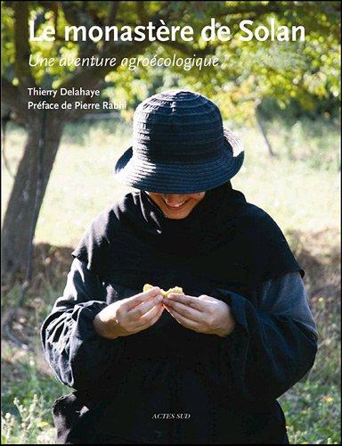 Le monastère de Solan : Une aventure agroécologique par Thierry Delahaye