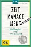 Zeitmanagement: Mein Übungsbuch für mehr Zeit und Lebensqualität