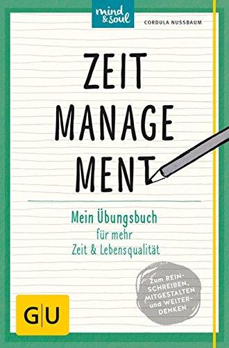 Zeitmanagement: Mein Übungsbuch für mehr Zeit und Lebensqualität (GU Übungsbuch)