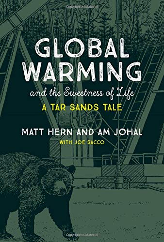 Global Warming and the Sweetness of Life: A Tar Sands Tale (Mit Press)