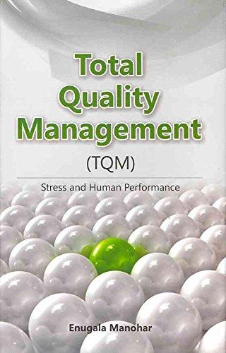[(Total Quality Management (TQM) : Stress & Human Performance)] [By (author) Enugala Manohar] published on (November, 2012)