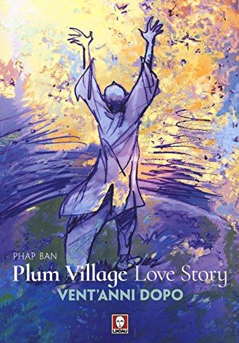 Plum Village Love Story. Grazie-Vent'anni dopo. Ediz. a colori