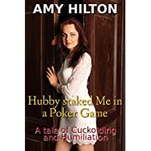 Hubby staked me in a Poker Game: A tale of Cuckolding and Humiliation (English Edition)