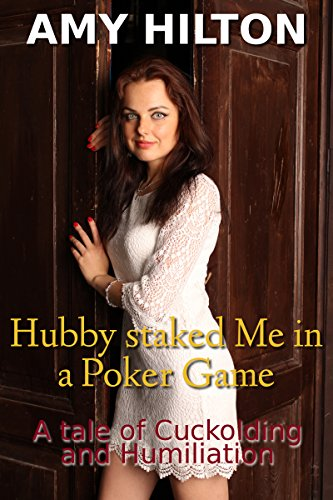 hubby-staked-me-in-a-poker-game-a-tale-of-cuckolding-and-humiliation-english-edition
