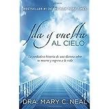 Ida y vuelta al Cielo: Una historia verdadera (Spanish Edition) by Mary C. Neal M.D. (2012-12-18)