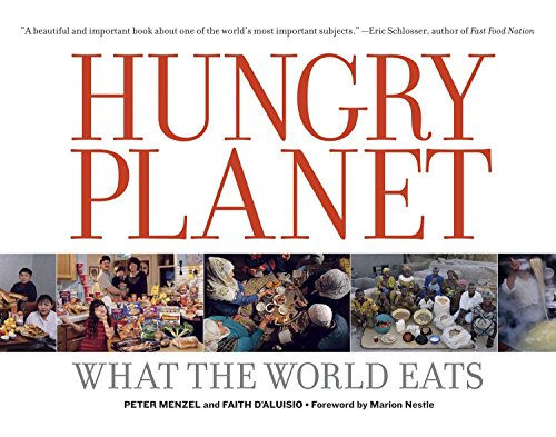 Hungry Planet: What the World Eats por Peter Menzel