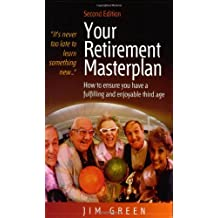 Your Retirement Masterplan: 2nd edition: How to Ensure You Have a Fulfilling and Enjoyable Third Age