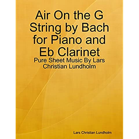 Air On the G String by Bach for Piano and Eb Clarinet - Pure Sheet Music By Lars Christian Lundholm