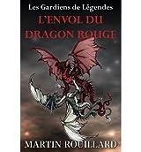 { L'ENVOL DU DRAGON ROUGE (FRENCH) } By Rouillard, Martin ( Author ) [ Feb - 2012 ] [ Paperback ]
