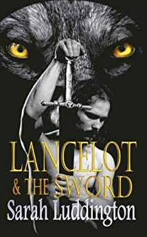 Lancelot And The Sword (The Knights Of Camelot Book 2) by [Luddington, Sarah]