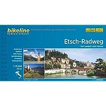 Bikeline Etsch-Radweg: Von Landeck nach Verona. Radtourenbuch, 345 km, 1 : 75 000, wetterfest/reißfest, GPS-Tracks-Download