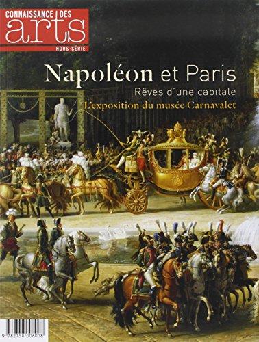 Connaissance des Arts, Hors-srie N 664 : Napolon et Paris : Rves d'une capitale