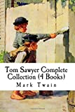 Tom Sawyer Complete Collection (4 Books): The Adventures of Tom Sawyer, Adventures of Huckleberry Finn, Tom Sawyer Abroad, Tom Sawyer Detective