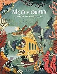 Nico et Ouistiti Explorent les Fonds Marins par Nadine Brun-Cosme