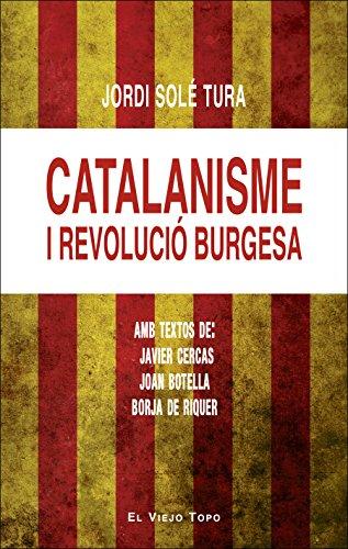 Catalanisme i revolució burgesa por Jordi Solé Tura