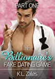 The Billionaire's Fake Dating Game (Part One) (The Billionaire's Artist)