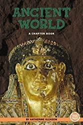 Ancient World (True Tales (Children's Press)) by Katherine Gleason (2004-03-01)