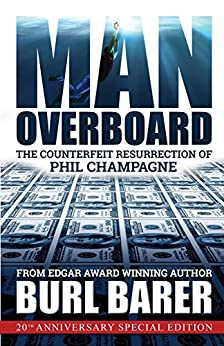 Man Overboard: The Counterfeit Resurrection of Phil Champagne (English Edition) von [Barer, Burl]