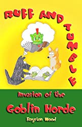 Ruff and Tumble - Invasion of the Goblin Horde (English Edition)