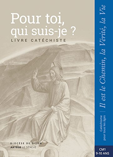 Pour toi, qui suis-je ? - Catéchiste - CM1: collection Il est le Chemin, la Vérité, la Vie