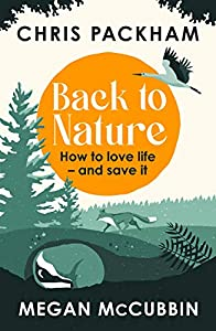 Back to Nature: How to Love Life – and Save It