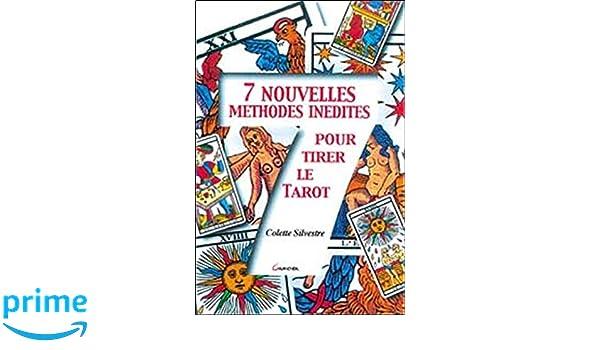 Amazon.fr - 7 nouvelles méthodes inédites pour le tarot - Colette Silvestre  - Livres 98fa566712ec
