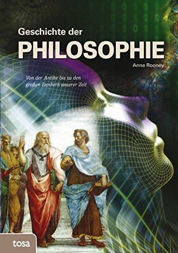 Geschichte der Philosophie: Von der Antike bis zu den großen Denkern unserer Zeit