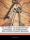 Telecharger Livres de La Biere Sa Composition Chimique Sa Fabrication Son Emploi Comme Boisson (PDF,EPUB,MOBI) gratuits en Francaise