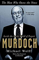 [(The Man Who Owns the News : Inside the Secret World of Rupert Murdoch)] [By (author) Michael Wolff] published on (May, 2010)