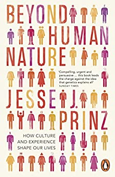 Beyond Human Nature: How Culture and Experience Shape Our Lives de [Prinz, Jesse J.]