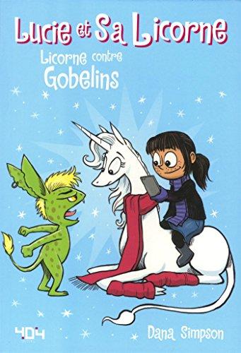 Lucie et sa licorne (3) : Licorne contre gobelins