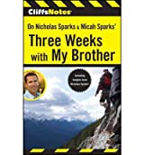 [(CliffsNotes on Nicholas Sparks & Micah Sparks' Three Weeks with My Brother)] [Author: Richard P. Wasowski] published on (June, 2011)