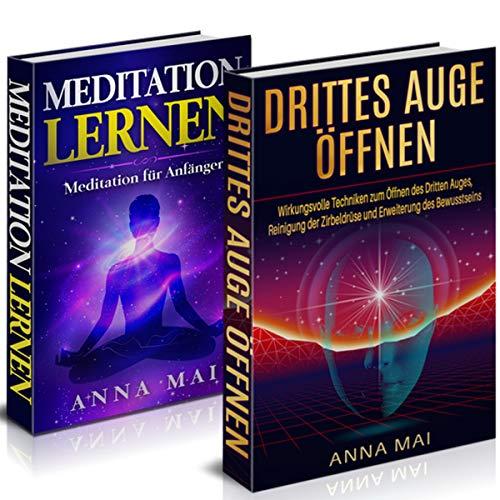 Drittes Auge öffnen - Meditation lernen