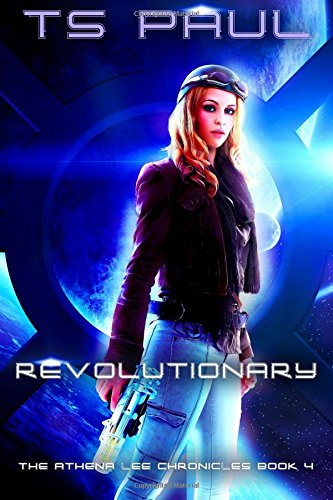 Revolutionary: Volume 4 (Athena Lee Chronicles)