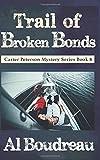 Trail of Broken Bonds: Carter Peterson Mystery Series Book 8
