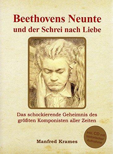 Beethovens Neunte und der Schrei nach Liebe: Das schockierende Geheimnis des größten Komponisten aller Zeiten