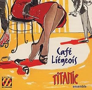 Cafe Liegeois: Salon Music 1910-1940 by Titanic Ensemble, Tivoli Band