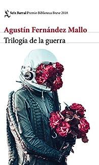Trilogía de la guerra par Agustín Fernández Mallo