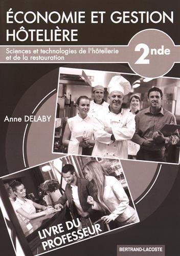 Economie et gestion hôtelière 2e STHR : Livre du professeur