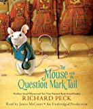 [( The Mouse with the Question Mark Tail By Peck, Richard ( Author ) Compact Disc Jul - 2013)] Compact Disc