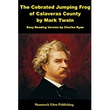 The Celebrated Jumping Frog of Calaveras County - Easy Reading Version (English Edition)