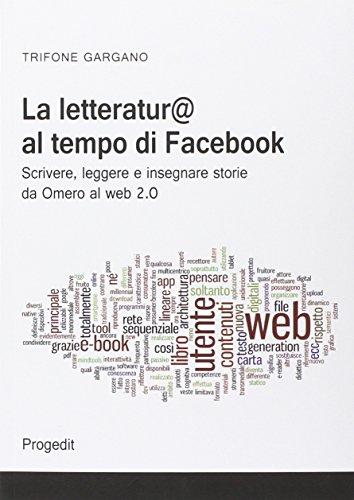la-letteratura-al-tempo-di-facebook-scrivere-leggere-e-insegnare-storie-da-omero-al-web-20