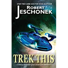 Trek This: Two Trek Tales (English Edition)