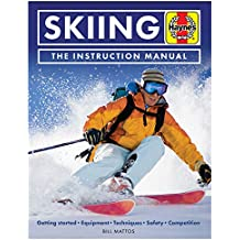 Skiing Manual: Getting Started: Equipment, Techniques, Safety, Competition (Haynes Manuals) [Idioma Inglés]