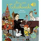 Mon petit Tchaïkovski (Mes premiers livres sonores)