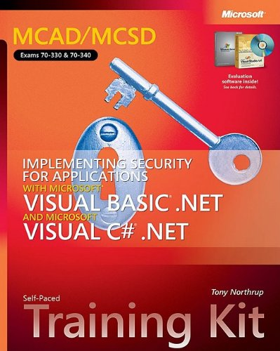 MCAD/MCSD Self-Paced Training Kit: Implementing Security for Applications with Microsoft® Visual Basic® .NET and Microsoft Visual C#® .NET (Pro Certification) por Tony Northrup
