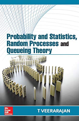 Probability and Statistics, Random Processes and Queueing Theory