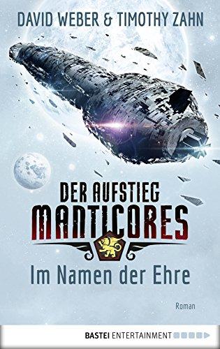 Der Aufstieg Manticores: Im Namen der Ehre: Roman (Manticore-Reihe 1) -
