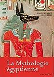La mythologie égyptienne - Carte de l'Egypte ancienne, Lexique des dieux, Le calendrier égyptien, Glossaire, Bibliographie, Index
