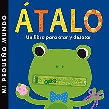 Átalo: Un libro para atar y desatar (Mi Primer Libro De)